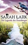 Die Legende des Feuerberges: Roman (Die Feuerblüten-Trilogie, Band 3) bei Amazon kaufen