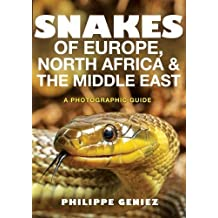 Snakes of Europe, North Africa, and the Middle East: A Photographic Guide