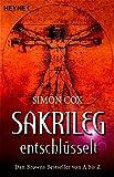 Sakrileg entschlüsselt: Dan Browns Bestseller von A bis Z - Simon Cox