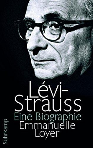 Lévi-Strauss: Eine Biographie