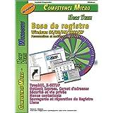 Base de registre Windows 95/98/ME/2000/XP : Personnalisez et améliorez le système