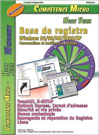 Base de registre Windows 95/98/ME/2000/XP : Personnalisez et améliorez le système par David Bosman