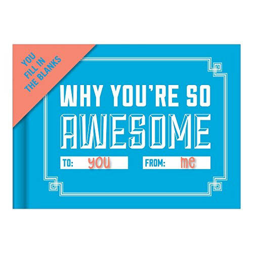 Why you are so Awesome, to you, by me: Fill-in-the-blank Journal