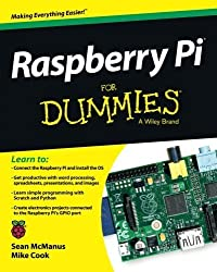 Raspberry Pi For Dummies 1st (first) by McManus, Sean, Cook, Mike (2013) Paperback