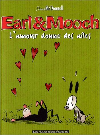 Earl et Mooch. L'Amour donne des ailes, tome 4