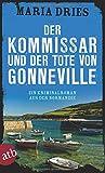 Kommissar Philippe Lagarde: Der Kommissar und der Tote von Gonneville: Ein Kriminalroman aus der Normandie
