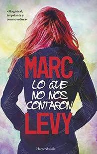 Lo Que No Nos Contaron: : 60 par Marc Levy