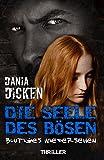 Die Seele des Bösen - Blutiges Wiedersehen (Sadie Scott 3) von Dania Dicken