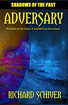 Adversary (Shadows of the Past Book 1) (English Edition) van [Schiver, Richard]