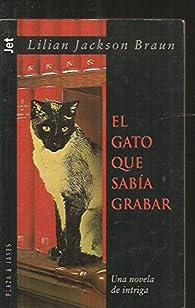 El gato que sabia grabar par  Lilian Jackson Braun