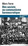 Des soviets au communisme bureaucratique. Les mécanismes d'une subversion par Ferro