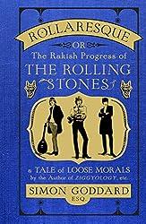 Rollaresque: The Rakish Progress of The Rolling Stones