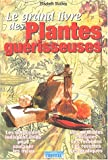 Le Grand Livre des plantes guérisseuses