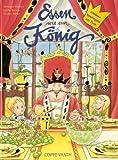 Essen wie ein König: Goldene Spielregeln am Tisch (Bilder- und Vorlesebücher) - Sybille Terrahe, Christiane Paulsen