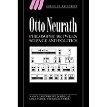 Otto Neurath: Phil between Science: Philosophy between Science and Politics (Ideas in Context) by Nancy Cartwright (2008-08-21)