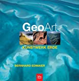 Geo-Art, Kunstwerk Erde - Bernhard Edmaier