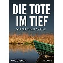 Die Tote im Tief. Ostfrieslandkrimi (Kommissar Steen ermittelt 1)