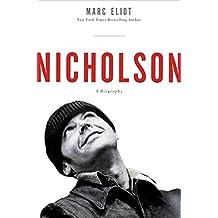 Nicholson: A Biography