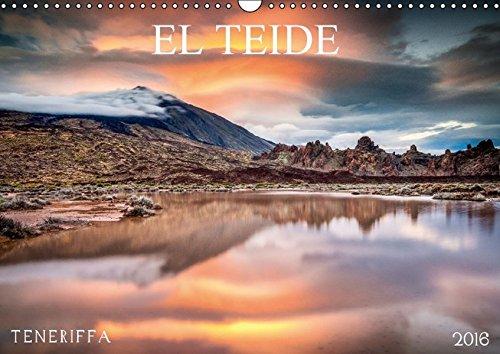 El Teide, Teneriffa (Wandkalender 2016 DIN A3 quer): Der Majestätische Teide Vulkan in seiner vollen Pracht (Monatskalender, 14 Seiten) (CALVENDO Natur)
