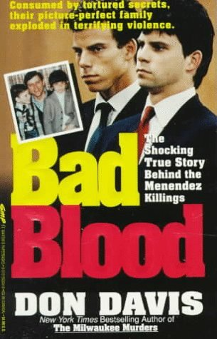 Bad Blood: The Shocking True Story Behind the Menendez Killings (St. Martin's true crime library) by Don Davis (1994-02-01)