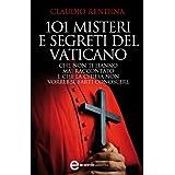 101 misteri e segreti del Vaticano che non ti hanno mai raccontato e che la Chiesa non vorrebbe farti conoscere (eNewton Saggistica) (Italian Edition)