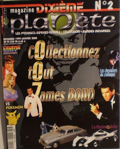 Dixième planète n° 2 - décembre 1999-janvier 2000 - James Bond 007 / Austin Powers / Buffy / Pokemon / Chevaliers du Zodiaque / Batmobile