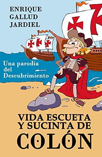 Vida escueta y sucinta de Colón: Una parodia del Descubrimiento (Teatro para leer y reír)