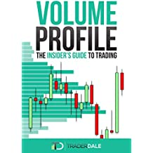 VOLUME PROFILE: The insider's guide to trading (English Edition)