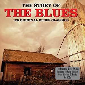 The Story Of The Blues - 125 Blues Classics