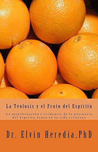 La Teolosis y el Fruto del Espiritu por Elvin Heredia