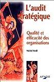 L'AUDIT STRATEGIQUE. Qualité et efficacité des organisations - Association française de normalisation - 03/05/2000