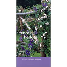 Fences and Hedges: And Other Garden Dividers (Step-By-Step Project Workbook)