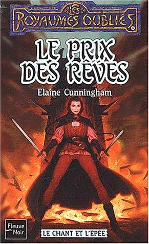 Le Chant et l'épée, tome 3 : Le Prix des rêves
