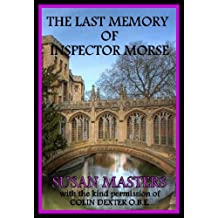 THE LAST MEMORY OF INSPECTOR MORSE: A Committed Atheist's Final Journey to his Personal Slice of Heaven