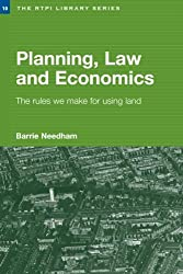 Planning, Law and Economics: The Rules We Make for Using Land (RTPI Library Series)