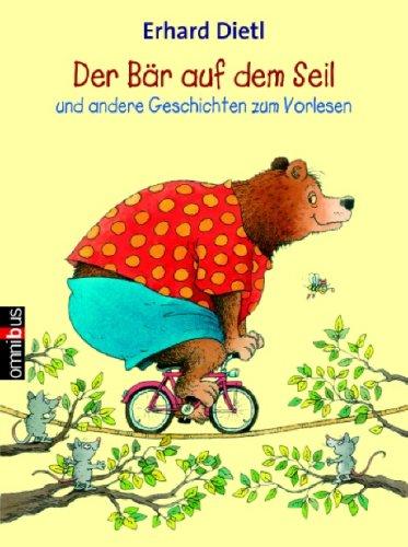 Der Bär auf dem Seil und andere Geschichten zum Vorlesen