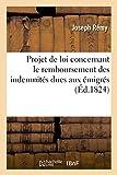 Projet de Loi Concernant Le Remboursement Des Indemnit�s Dues Aux �migr�s (Histoire)