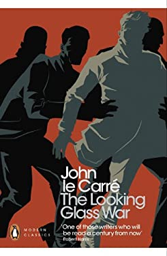 The Looking Glass War (George Smiley Series Book 4)