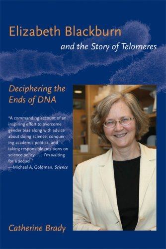 Elizabeth Blackburn and the Story of Telomeres: Deciphering the Ends of DNA (MIT Press) by Catherine Brady (2009-02-13)