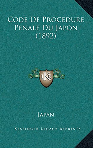 Code de Procedure Penale Du Japon (1892) par Japan
