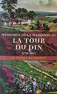 Mémoires de la marquise de La Tour du Pin 1778-1815 par Henriette Lucy Dillon
