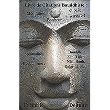 Livre de Citations Bouddhiste : méditation, bonheur et paix intérieure !: Spiritualités et Bouddhisme : Bouddha, Zen, Thich Nhat Hanh, Dalaï-Lama...