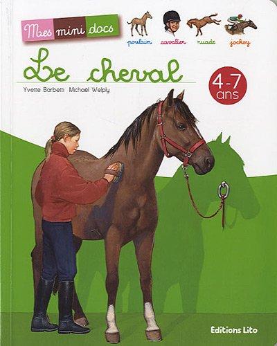 Le cheval - Mes Mini Docs - Dès 4 ans