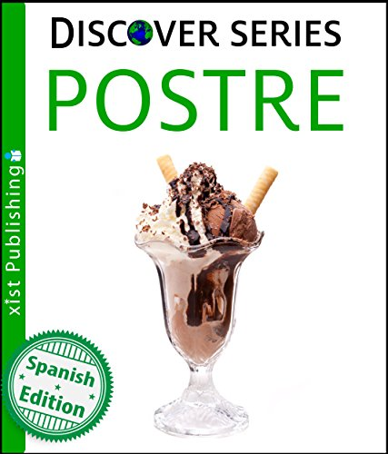 Postre (Dessert) (Xist Kids Spanish Books) par Xist Publishing