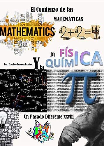 El Comienzo de las Matemáticas, la Física y la Química (Un Pasado Diferente nº 28)