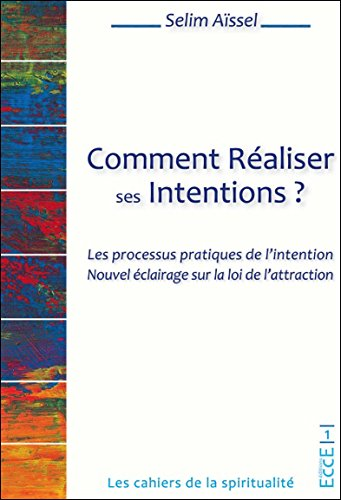 Comment réaliser ses intentions ?