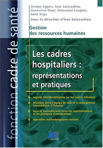 Les cadres hospitaliers : reprsentations et pratiques