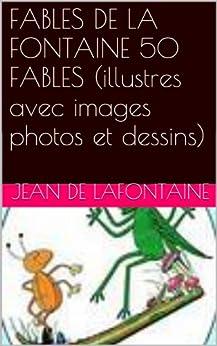 FABLES DE LA FONTAINE 50 FABLES (illustres avec images photos et dessins) par [DE LAFONTAINE, JEAN]