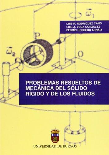 Problemas resueltos de mecánica del sólido rígido y de los fluidos (Manuales) por Luis R. Rodríguez Cano