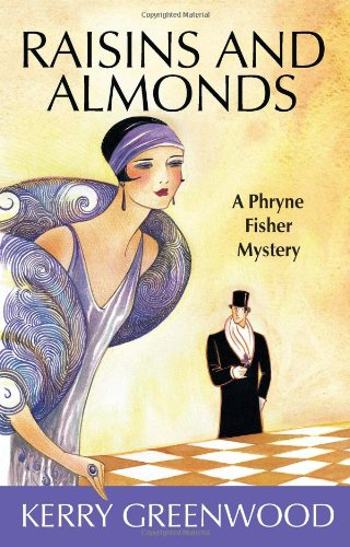 Raisins and Almonds: A Phryne Fisher Mystery (Phryne Fisher Mysteries)